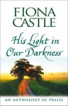 His Light in Our Darkness - Fiona Castle