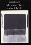 Hybrids of Plants and of Ghosts (Princeton Series of Contemporary Poets) Paperback - June 1, 1980 - Jorie Graham