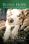 Blind Hope: An Unwanted Dog and the Woman She Rescued - Kim Meeder, Laurie Sacher