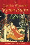 The Complete Illustrated Kama Sutra - Mallanaga Vātsyāyana, Lance Dane