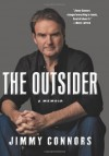 The Outsider: My Life in Tennis - Jimmy Connors