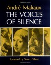 The Voices of Silence - André Malraux, Stuart Gilbert