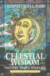 Celestial Wisdom for Every Year of Your Life: Discover the Hidden Meaning of Your Age - Zsuzsanna E. Budapest, Diana L. Paxson