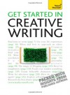 Get Started in Creative Writing - Stephen May