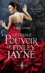 L'étrange pouvoir de Finley Jayne (Steampunk chronicles, #1) - Kady Cross