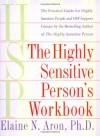 The Highly Sensitive Person's Workbook - Elaine N. Aron