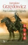 Pan Lodowego Ogrodu. Tom 1. (wyd.3) - Jarosław Grzędowicz