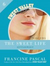 The Sweet Life #6: An E-Serial: Bittersweet (Sweet Valley Confidential) - Francine Pascal