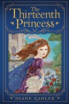 The Thirteenth Princess - Diane Zahler, Yvonne Gilbert