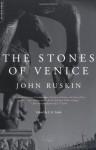 The Stones Of Venice - John Ruskin