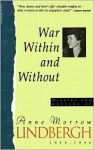 War Within & Without: Diaries and Letters of Anne Morrow Lindbergh, 1939-1944 - Anne Morrow Lindbergh
