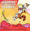 Weirdos from Another Planet: A Calvin and Hobbes Collection - Bill Watterson