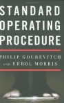 Standard Operating Procedure - Philip Gourevitch, Errol Morris
