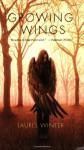 Growing Wings - Laurel Winter