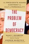 The Problem of Democracy - Nancy Isenberg, Andrew Burstein