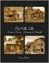 The Walls Talk: Historic House Museums of Colorado - Patricia Werner