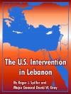 The U.S. Intervention in Lebanon - Spiller J. Roger