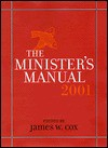 The Minister's Manual 2001 - James W. Cox