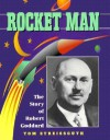 Rocket Man: The Story of Robert Goddard - Thomas Streissguth