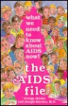 The Aids File: What We Need To Know About Aids Now! - George Jacobs