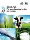 Ocde-Fao Perspectivas Agr Colas 2011-2020 - OECD/OCDE