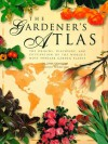 The Gardener's Atlas: The Origins, Discovery and Cultivation of the World's Most Popular Garden Plants - Jackie Bennett, John Grimshaw