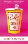 Coffee And Kung Fu - Lisa Lelas, Karen Brichoux