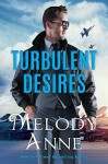 Turbulent Desires - Melody Anne