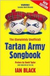 The (Completely Unofficial) Tartan Army Songbook - Ian Black