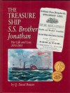 The Treasure Ship S. S. Brother Jonathan: Her Life And Loss, 1850 1865 - Q. David Bowers