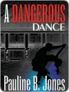 A Dangerous Dance - Pauline Jones
