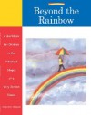 Beyond the Rainbow: A Workbook for Children in the Advanced Stages of a Very Serious Illness - Marge Eaton Heegaard