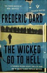 The Wicked Go To Hell (Pushkin Vertigo) - Frédéric Dard, David Coward