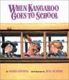 When Kangaroo Goes To School - Sonia Levitin