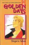 Golden Days Vol. 3 - Shigeru Takao