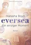 Ein einziger Moment - Natasha Boyd, Henriette Zeltner