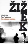 Sobre la violencia. Seis reflexiones marginales - Slavoj Žižek