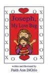 Joseph, My Love Bug! - Faith DiOrio