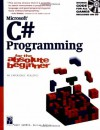 Microsoft C# Programming: For the Absolute Beginner - Andy Harris