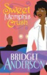 Sweet Memphis Crush - Bridget Anderson