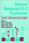 Creating Nongraded K 3 Classrooms: Teachers' Stories And Lessons Learned - Ric A. Hovda, Ellen McIntyre, Diane W. Kyle