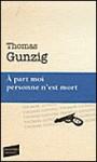 À part moi personne n'est mort - Thomas Gunzig