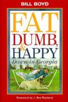 Fat Dumb and Happy Down in Georgia - Bill Boyd