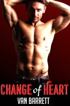 Change of Heart (First Time Gay) - Van Barrett