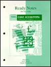 Ready Notes for use with Cost Accounting, Creating A Value For Management - Michael W. Maher