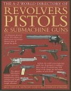 The A-Z World Directory of Revolvers, Pistols & Submachine Guns - Will Fowler, Anthony North, Charles Stronge