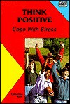 Think Positive: Cope with Stress - Catherine Reef