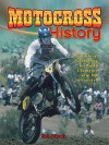 Motocross History: From Local Scarmbling to World Championship Mx to Freestyle (Mxplosion!) - Bob Woods