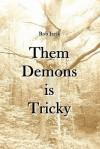 Them Demons Is Tricky - Rob Jacik