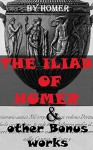 The Iliad Of Homer & other Bonus works: The Odyssey, Paradise Lost, The Golden Ass, The Aeneid, Helen Of Troy, The Trial - Homer, Franz Kafka, Andrew Lang, John Milton, Virgil, Lucius Apuleius